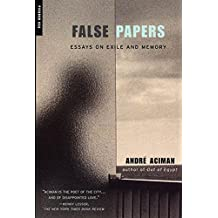 False Papers: Essays on Exile and Memory (English Edition)