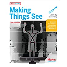 Making Things See: 3D vision with Kinect, Processing, Arduino, and MakerBot (Make: Books) (English Edition)