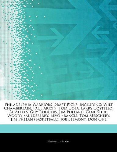 Articles on Philadelphia Warriors Draft Picks, Including: Wilt Chamberlain, Paul Arizin, Tom Gola, Larry Costello, Al Attles, Guy Rodgers, Jim Pollard
