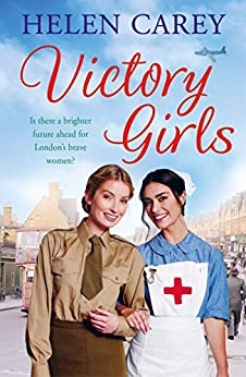 """""""Victory Girls (Lavender Road 6): A touching saga about London's brave women of World War Two (English Edition)"""",作者:[Carey, Helen]"""