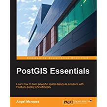 PostGIS Essentials (English Edition)