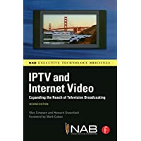 IPTV and Internet Video: Expanding the Reach of Television Broadcasting (NAB Executive Technology Briefings) (English Edition)