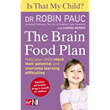 Is That My Child? The Brain Food Plan: Help your child reach their potential and overcome learning difficulties (English Edition)