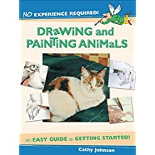 No Experience Required - Drawing & Painting Animals: An Easy Guide to Getting Started (English Edition)