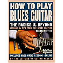 How to Play Blues Guitar: The Basics and Beyonds (English Edition)