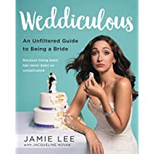 Weddiculous: An Unfiltered Guide to Being a Bride (English Edition)