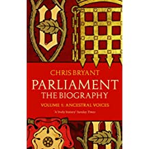 Parliament: The Biography (Volume I - Ancestral Voices) (English Edition)