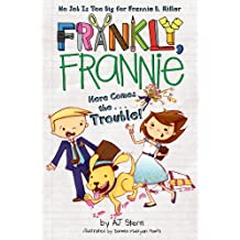 Here Comes the...Trouble! (Frankly, Frannie Book 9) (English Edition)