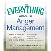 The Everything Guide to Anger Management: Proven Techniques to Understand and Control Anger (Everything®) (English Edition)