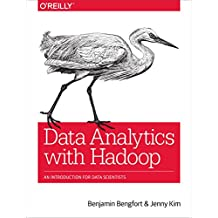 Data Analytics with Hadoop: An Introduction for Data Scientists (English Edition)