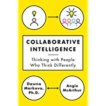 Collaborative Intelligence: Thinking with People Who Think Differently (English Edition)