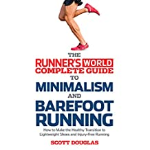 Runner's World Complete Guide to Minimalism and Barefoot Running: How to Make the Healthy Transition to Lightweight Shoes and Injury-Free Running (English Edition)
