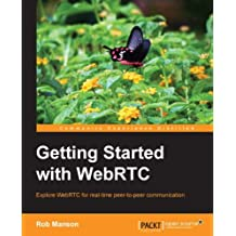 Getting Started with WebRTC (English Edition)