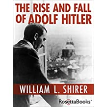 The Rise and Fall of Adolf Hitler (English Edition)