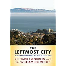 The Leftmost City: Power and Progressive Politics in Santa Cruz (English Edition)