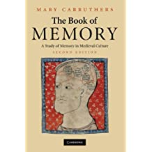 The Book of Memory: A Study of Memory in Medieval Culture (Cambridge Studies in Medieval Literature 70) (English Edition)