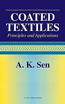 """Coated Textiles: Principles and Applications (English Edition)"",作者:[Sen, Ashish Kumar]"