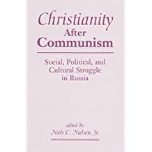 Christianity After Communism: Social, Political, And Cultural Struggle In Russia (English Edition)