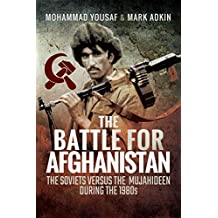 The Battle for Afghanistan: The Soviets Versus the Majahideen During the 1980s (English Edition)