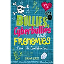 Bullies, Cyberbullies and Frenemies (Teen Life Confidential Book 7) (English Edition)