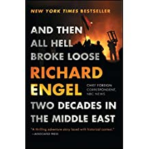 And Then All Hell Broke Loose: Two Decades in the Middle East (English Edition)