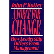 Force For Change: How Leadership Differs from Management (English Edition)