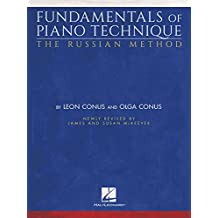Fundamentals of Piano Technique - The Russian Method: Newly Revised by James & Susan McKeever (English Edition)