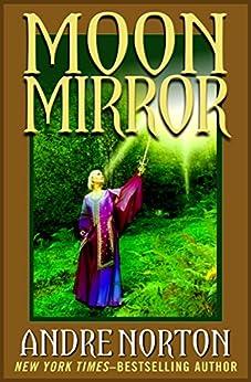 """Moon Mirror: A Collection (English Edition)"",作者:[Norton, Andre]"