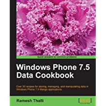 Windows Phone 7.5 Data Cookbook (English Edition)