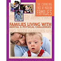 Families Living With Mental and Physical Challenges (The Changing Face of Modern Families) (English Edition)