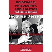 Heidegger, Philosophy, and Politics: The Heidelberg Conference (English Edition)