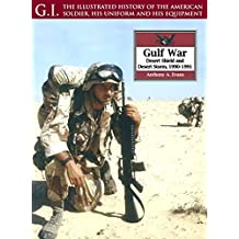 The Gulf War: Desert Shield and Desert Storm, 1990-1991 (G.I. Series) (English Edition)
