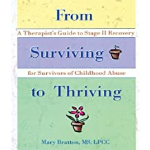 From Surviving to Thriving: A Therapist's Guide to Stage II Recovery for Survivors of Childhood Abuse (English Edition)