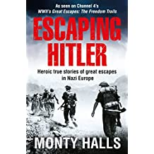Escaping Hitler: Stories Of Courage And Endurance On The Freedom Trails (English Edition)