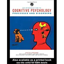 An Introduction to Cognitive Psychology: Processes and Disorders
