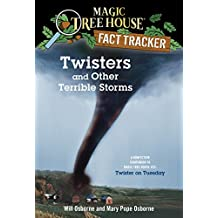 Twisters and Other Terrible Storms: A Nonfiction Companion to Magic Tree House #23: Twister on Tuesday (Magic Tree House: Fact Trekker Book 8) (English Edition)