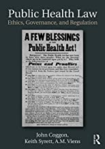 Public Health Law: Ethics, Governance, and Regulation (English Edition)