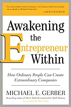 """Awakening the Entrepreneur Within: How Ordinary People Can Create Extraordinary Companies (English Edition)"",作者:[Michael E. Gerber]"
