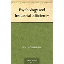 Psychology and Industrial Efficiency (免费公版书) (English Edition)