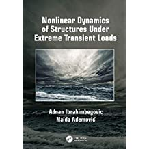 Nonlinear Dynamics of Structures Under Extreme Transient Loads (English Edition)