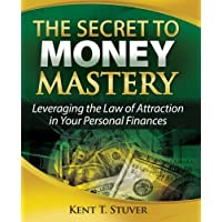 The Secret to Money Mastery: Leveraging the Law of Attraction in Your Personal Finances