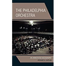 The Philadelphia Orchestra: An Annotated Discography (English Edition)
