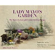Lady Mayo's Garden: The Diary of a Lost 19th Century Irish Garden
