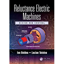 Reluctance Electric Machines: Design and Control (English Edition)