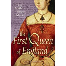 """The Myth of """"Bloody Mary"""": A Biography of Queen Mary I of England (English Edition)"""