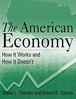 """The American Economy: How it Works and How it Doesn't (English Edition)"",作者:[Wade L. Thomas, Robert B. Carson]"