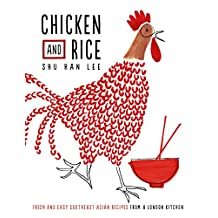 Chicken and Rice: Fresh and Easy Southeast Asian Recipes From a London Kitchen (English Edition)