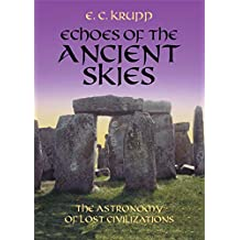 Echoes of the Ancient Skies: The Astronomy of Lost Civilizations (Dover Books on Astronomy) (English Edition)