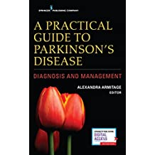 A Practical Guide to Parkinson's Disease: Diagnosis and Management (English Edition)