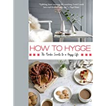 How to Hygge: The Nordic Secrets to a Happy Life (English Edition)